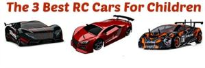3 Best RC Cars For Children