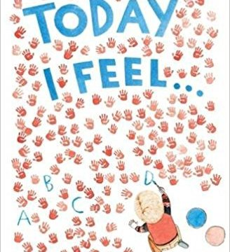 Today I Feel… an Alphabet Book that Covers Feelings from Adored to Zzz