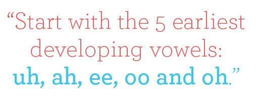 Earliest Developing Vowels