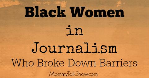 Black Women in Journalism Who Broke Down Barriers