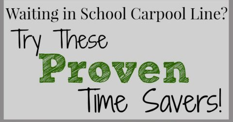 Waiting in School Carpool Line? Try These Proven Time-Savers!