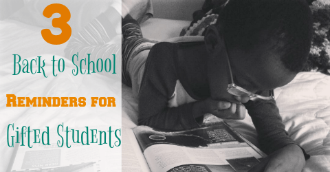 3 Back to School Reminders for Gifted Students