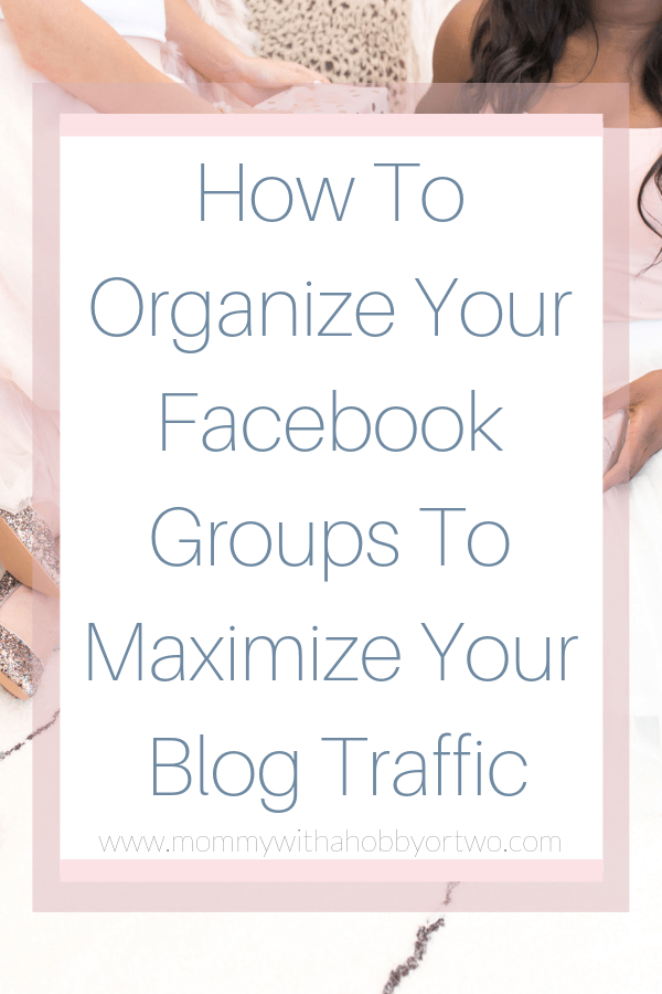 Let me show you how I organized my Facebook groups in order to maximize my blog growth and build working relationships with other bloggers.