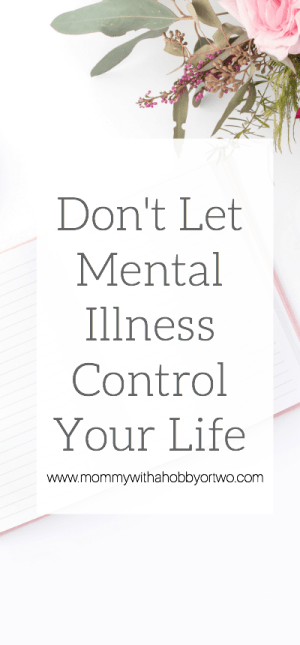I am a 26 year old mother of two and have realized that just because I battle anxiety and depression, does not mean mental illness has to control my life.