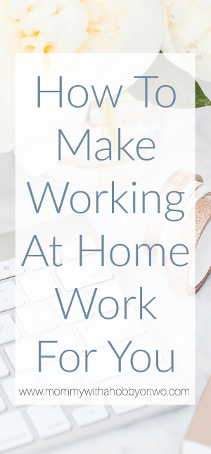 After 4 years of being a stay at home mom, I began to dread the thought of going back to work. I wanted the flexibility that being a stay at home mom allowed. Working from home allows me to work whenever and wherever I want; without sacrificing time with my family. Learn how to make working from home work for you.