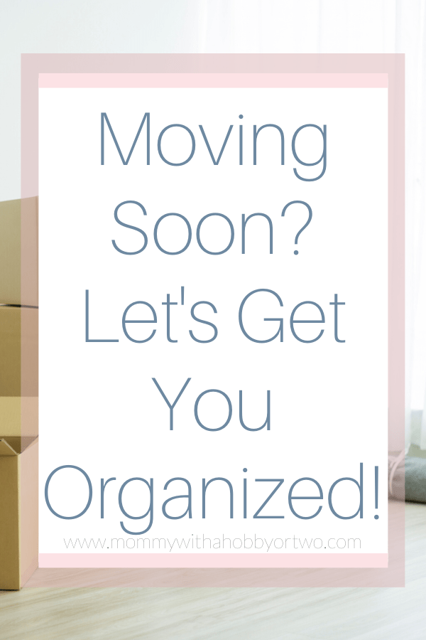 Moving Soon? Let's Get You Organized!