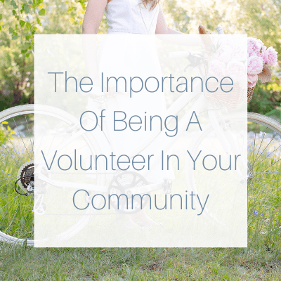 The Importance Of Being A Volunteer In Your Community - feature image