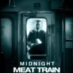 『ミッドナイト・ミート・トレイン』(2008) - The Midnight Meat Train –