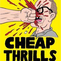 『ザ・スリル』(2013) - Cheap Thrills -