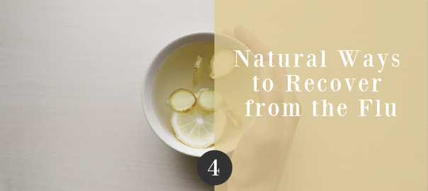 4 Natural Ways to Recover from the Flu