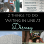 12 Things To Do Waiting In Line At Disney Parks