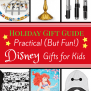 Holiday Gift Guide Practical But Fun Disney Gifts For Kids