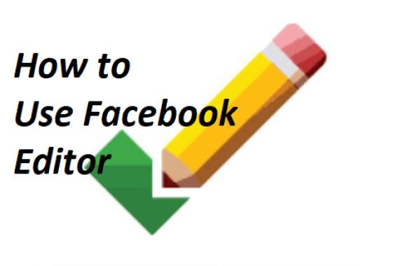Facebook Editor – Facebook Editor App | How to Use Facebook Editor