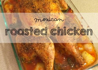 easy mexican roasted chicken recipe moms bistro