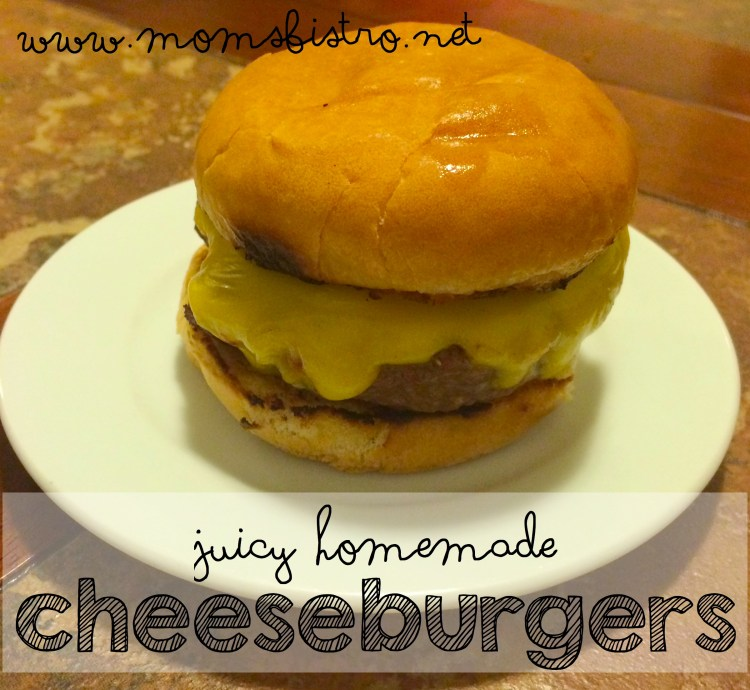juicy homemade cheeseburger recipe moms bistro fathers day recipe easy cheeseburger recipe how to make a cheese burger