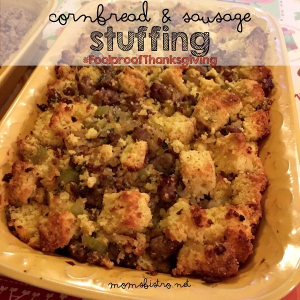 cornbread and sausage stuffing moms bistro #foolproofthanksgiving recipe easy make ahead thanksgiving dinner
