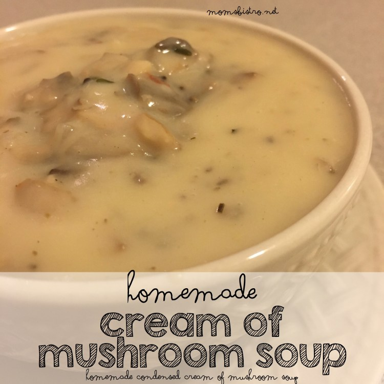homemade cream of mushroom soup from scratch condensed soup canned substitute thanksgiving moms bistro #foolproofthanksgiving easy recipe