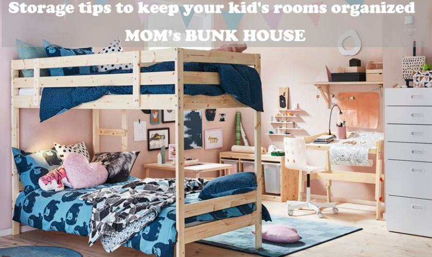 Storage tips to organize your kid's room