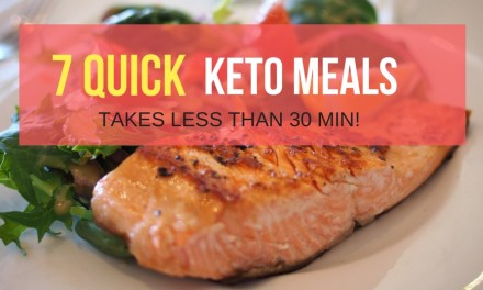 7 Quick & Easy Keto Dinner Recipes (takes less than 30 minutes)