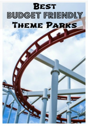Best Budget Friendly Theme Parks To Visit  Moms Need To