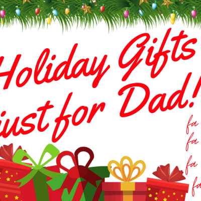 A Holiday Gift Guide Just For Dad