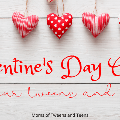 Valentine's Day Gifts For Your Teen or Tween