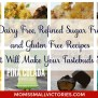 Dairy Refined Sugar And Gluten Free Recipes That Will
