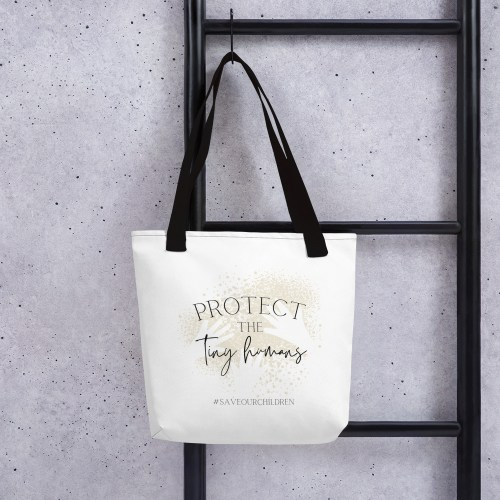 Protect the Tiny Humans Tote Bag