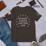 My Right is Bigger Than Your Fear Short-Sleeve Unisex T-Shirt