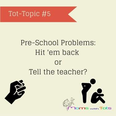preschool problems tot topic 5