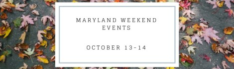 Top Weekend Events in Maryland October 13-14