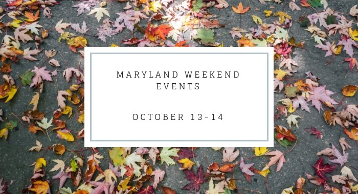 Top Weekend Events in Maryland October 13-14