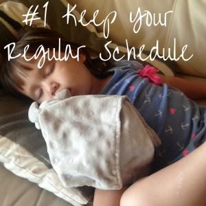 #1 Keep Your Regular Schedule