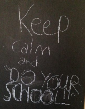 keep calm and do your school