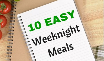 Make mealtime easier on the head chef of your family by keeping a list of go-to meals your family loves, no matter how often or when you serve them.