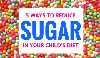 There are simple steps you can take to ensure your kids aren't getting too much sugar! Follow these 5 steps to reduce the amount of sugar in your child's diet.