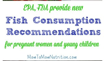 Nutrition recommendations from the EPA and FDA on the amount and type of fish pregnant women can eat.