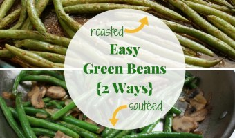 Easy Green Beans {2 Ways}