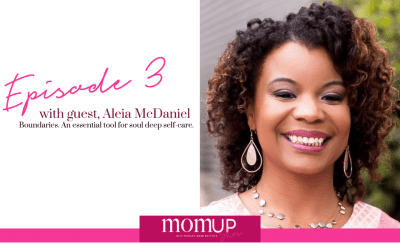 MomUp Show Episode 3 with Aleia McDaniel