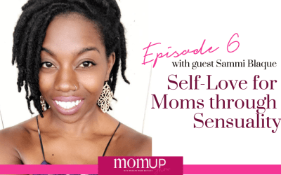 MomUp Episode 6 with Sammi Blaque