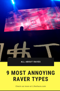 There are many types of people that go to raves, but there are some people that are just down right annoying. Check out these most annoying types of ravers. #rave #festival #edm