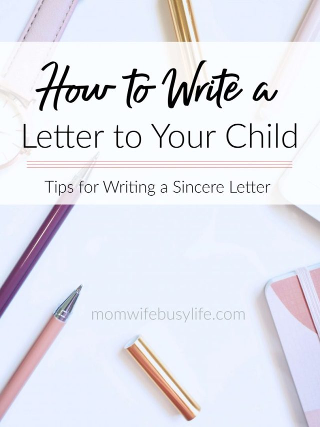 How to Write a Letter to Your Child