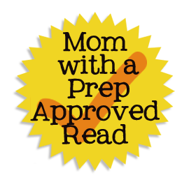 A seal of a great read - the Mom with a Prep approved read!