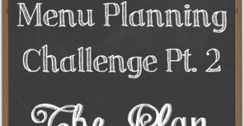 Build a Better Pantry: The Menu Planning Challenge pt2  {The Plan}