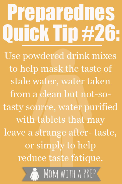 Use powdered drink mixes in your water to help mask the taste of water that might not taste spring-fresh /// Mom with a PREP