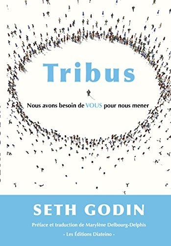 Tribus de Seth Godin est un bon exemple de la valeur émotionnelle en marketing