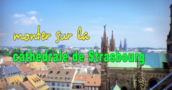 Monter sur la cathédrale de Strasbourg © French Moments