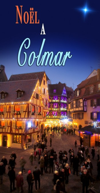 Découvrez le marché de Noël de Colmar © French Moments