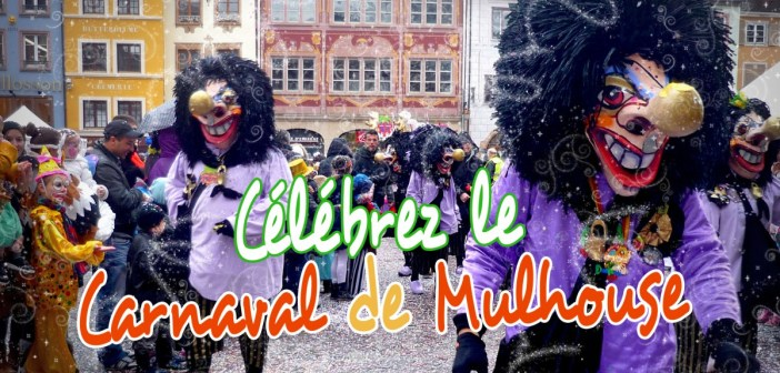 Carnaval de Mulhouse © French Moments