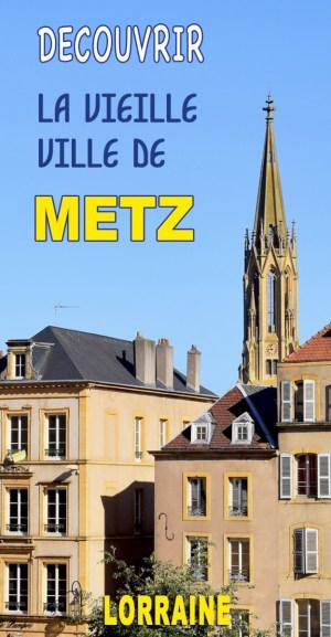 Découvrez la vieille ville de Metz © French Moments